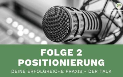 Deine erfolgreiche Praxis – Der Talk (Episode 2)
